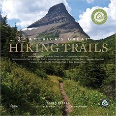 America's Great Hiking Trails: Appalachian, Pacific Crest, Continental Divide, North Country, Ice Age, Potomac Heritage, Florida, Natchez Trace, Arizona, Pacific Northwest, New England: Karen Berger, Bart Smith, Bill McKibben, Partnership Nat'l Trail System: 9780789327413: Amazon.com: Books