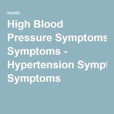 High Blood Pressure Symptoms - Hypertension Symptoms