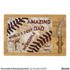 Personalized World's Best Dad Baseball Themed Father's Day Gift Ideas. Cheese Board and Knife Set. CLICK: http://www.zazzle.com/littlelindapinda/gifts?cg=196556138924326857&rf=238012603407381242 Put it into his Baseball Man Cave. Great Personalized Fathers Day Gifts for Dad. Keep our text or type in Your Text. http://www.Zazzle.com/YourSportsGifts* CALL Rod or Linda for Changes and Help: 239-949-9090