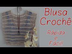 BLUSA EM CROCHÊ   Passo a Passo - YouTube Free Crochet, Knit Crochet, Crochet Clothes, Crochet Patterns, Knitting, Handmade, Tops, Youtube, Knitting Sweaters