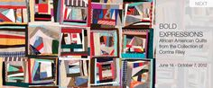 Bold Expressions: African American Quilts from the Collection of Corrine Riley  Bellevue Arts Museum  510 Bellevue Way NE  Bellevue, WA 98004