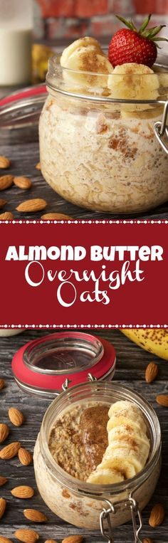 Almond Butter Overnight Oats. Vegan and Gluten-Free. Vegan Breakfast | Vegan Food | Gluten-Free Vegan | Overnight Oats | Vegan Recipes