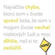 #najvacsia #chyba #zivot #spravit #urobit #ludia #dlho #moc #zasluzit #citat #citaty #citatysk #slovak #slovakia #slovensko #quote #quotes Don't Worry, Motto, No Worries, Quotations, Math Equations, Happy, Quotes, Instagram, Art