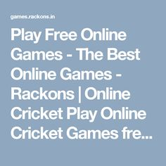Play Free Online Games - The Best Online Games - Rackons | Online Cricket Play Online Cricket Games free online and earn points #ipl #cricket #Games #iplgame #cricketgame #cricketgames #onlinecricket