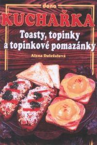 Kuchařka Tousty, topinky a topinkové pomazánky