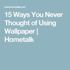 15 Ways You Never Thought of Using Wallpaper | Hometalk