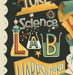 Typography - Science a Lab Harpischord Poster by Steve Simpson, via Behance