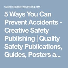 5 Ways You Can Prevent Accidents – Creative Safety Publishing Workplace Accident, 5 Ways, Infographics, Safety, Told You So, Posters, Canning, Creative, Security Guard