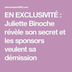 EN EXCLUSIVITÉ : Juliette Binoche révèle son secret et les sponsors veulent sa démission