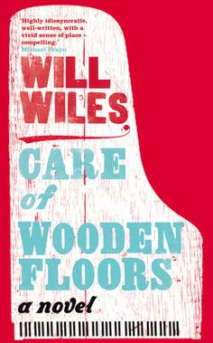 Care of Wooden Floors by Will Wiles. Featured on Radio 4's Book at Bedtime. eBook £7.99