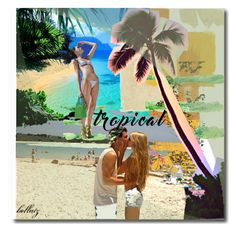 """•°¤Tropical Paradise*¯`°"" by bellatz ❤ liked on Polyvore featuring art"