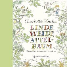 Linde, Weide, Apfelbaum: Bäume bestimmen mit Kindern: Amazon.de: Charlotte Voake, Eva Riekert: Bücher