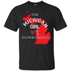 Michigan Girls snowboarding Shirts This Michigan Girl love snowboarding T-shirts Hoodies Sweatshirts