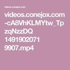 videos.conejox.com -cA8VhKLMYtw_TpzqNzzDQ 1491902071 9907.mp4