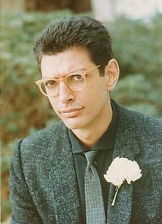 Jeff Goldblum- once was an inside joke. I like this guy though
