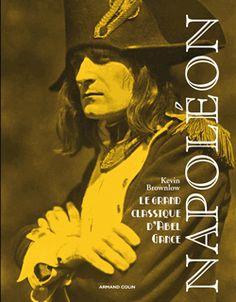 Napoléon. Le grand classique d'Abel Gance [BUDL - 791.6 GANC 3 na] Grande, Movie Posters, Napoleon, Classic, Film Poster, Billboard, Film Posters
