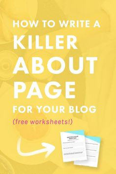 How to Write a Killer About Me Page for Your Blog (Free Worksheets!)   Struggle with writing about yourself? Want to capture potential readers and turn them into #superfans? Check out our guide to writing a killer about page for your blog or business!