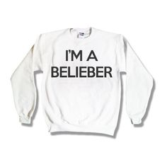 I'm A Belieber 027 Justin Bieber Sweatshirt White x Crewneck x Jumper... ($25) ❤ liked on Polyvore