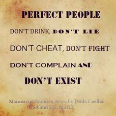 Perfect people don't exist~