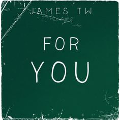 For You, a song by James TW on Spotify