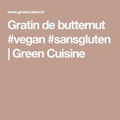 Gratin de butternut #vegan #sansgluten | Green Cuisine