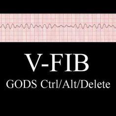 (V-FIB    GODS Ctrl/Alt/Delete)  from I Support Firefighters - Paramedics - Emt's - Nurses - Police - Volunteers
