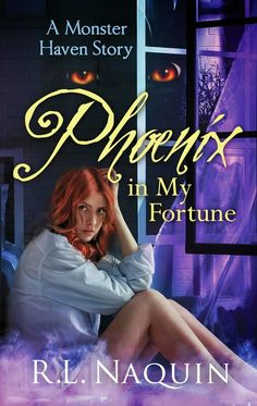 Phoenix in My Fortune (Monster Haven #6) by R.L. Naquin | March 2, 2015 | Carina Press