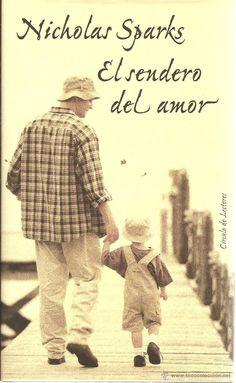 El sendero del amor. Nicholas Sparks. Ed. Círculo de lectores. Barcelona, 2003