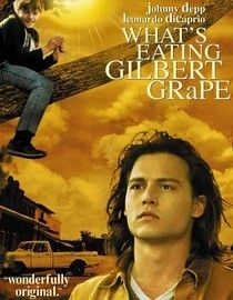 What's Eating Gilbert Grape- one of my favorite movies of all time
