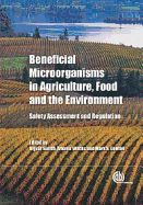 Beneficial microorganisms in agriculture, food and the environment : safety assessment and regulation / ed. by Ingvar Sundh, Andrea Wilcks, Mark S. Goettel. - Wallingford, OX ; Boston, MA : CABI, 2012. Sygn.: QR100 .B46 2012