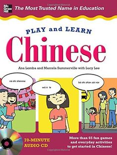 Play and Learn Chinese with Audio CD by Ana Lomba, http://www.amazon.co.uk/dp/0071759700/ref=cm_sw_r_pi_dp_Q0aUtb0W200SR
