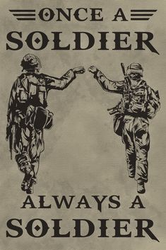 - Always A Soldier - Soldier Poster My POG friends will agree. The soldier may leave the Service, but down deep, the Service will always be in there. Military Quotes, Military Humor, Military Life, Military Art, Art Of War Quotes, Indian Army Quotes, Indian Army Wallpapers, Soldier Quotes, Army Pics