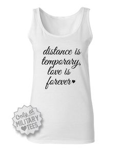 Distance is Temporary Love is Forever, Custom Military Tank Top Shirt, Airforce Wife, Navy Girlfriend, Military Girlfriend, Navy Wife, Military Love, Army Love, Military Tank, Military Spouse, Usmc