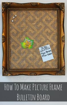 How To Make A Picture Frame Bulletin Board