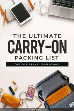 Ultimate Carry On Packing List Guide: The Top Travel Essentials You Need on Your` Checklist