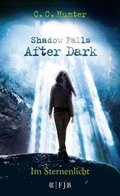 Shadow Falls - After Dark - Im Sternenlicht: Band 1 von C.C. Hunter http://www.amazon.de/dp/3841422330/ref=cm_sw_r_pi_dp_e8Ysvb05FTW4Y