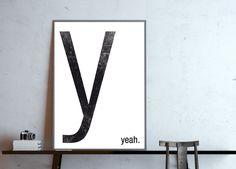 Digitaldruck - y - yeah, wähle Dein Wort, Poster, DIN A4 - ein Designerstück von goodGirrrl bei DaWanda