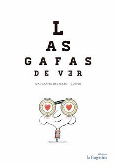 """""""Las gafas de ver"""" de Margarita del Mazo y Guridi, publicado por Ediciones La Fragantina"""