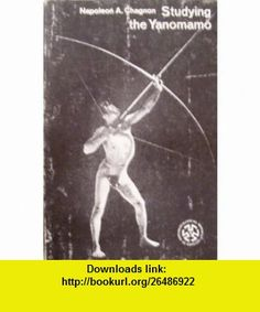 Studying the Yanomamo (Studies in Anthropological Method) (9780030812446) Napoleon A. Chagnon , ISBN-10: 0030812445  , ISBN-13: 978-0030812446 ,  , tutorials , pdf , ebook , torrent , downloads , rapidshare , filesonic , hotfile , megaupload , fileserve