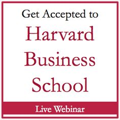 Reserve Your Spot: Get Accepted To Harvard Business School