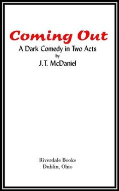Coming Out: A Dark Comedy in Two Acts by [McDaniel, J.T.]