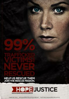 99% of human trafficking victims are never rescued. This statistic has to change. Join the rescue mission. http://hopeforjustice.org.uk/