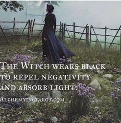 The witch wears black to repel negativity and absorb light. Wicca Witchcraft, Pagan Witch, Tarot, Witch Quotes, Eclectic Witch, White Witch, Dark Witch, Modern Witch, Witch Aesthetic