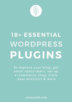 18+ essential WordPress plugins. To improve your blog, get email subscribers, set up e-commerce shop, track your analytics & more. WordPress plugins allow you t