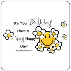 It's Your Birthday! Have A Very Happy Day | all-greatquotes.com #HappyBirthday #BirthdayWishes