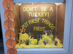 "Habit Don't be a turkey! Put First Things First! This is one of the monthly displays made by our ""Drawn to Leadership"" team. Covey Habits, 7 Habits, Kindergarten Teachers, Elementary Teacher, November Bulletin Boards, Put First Things First, Leader In Me, Student Council, Classroom Community"