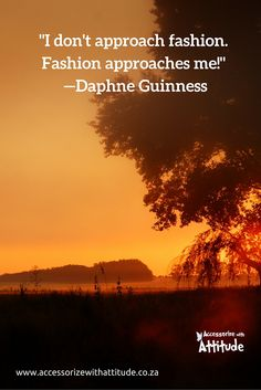 """""""I don't approach fashion. Fashion approaches me!"""" —Daphne Guinness"""