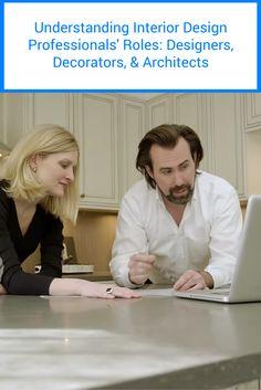 Understanding Interior Design Professionals' Roles: Designers, Decorators, & Architects