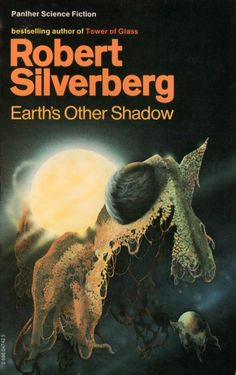 Publication: Earth's Other Shadow  Authors: Robert Silverberg Year: 1978-08-00 ISBN: 0-586-04742-5 [978-0-586-04742-2] Publisher: Panther / Granada Cover: Colin Hay