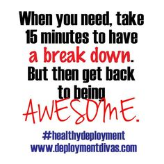 I love this! My outlook on deployment and life. :)
